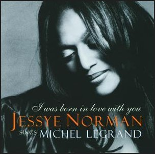 I Was Born In Love With You Jessye Norman Sings Michel Legr.jpg